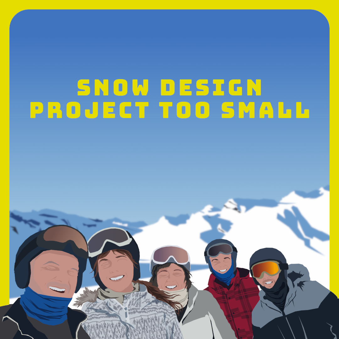 Snow design project too small